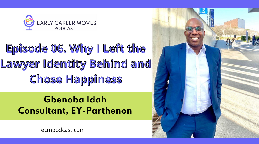Episode 06: Why I Left the Lawyer Identity Behind and Chose Happiness, with Gbenoba Idah