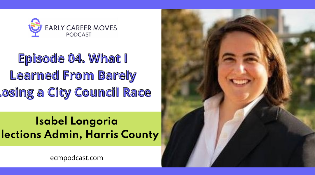 Episode 04: What I Learned From Barely Losing a City Council Race, with Isabel Longoria