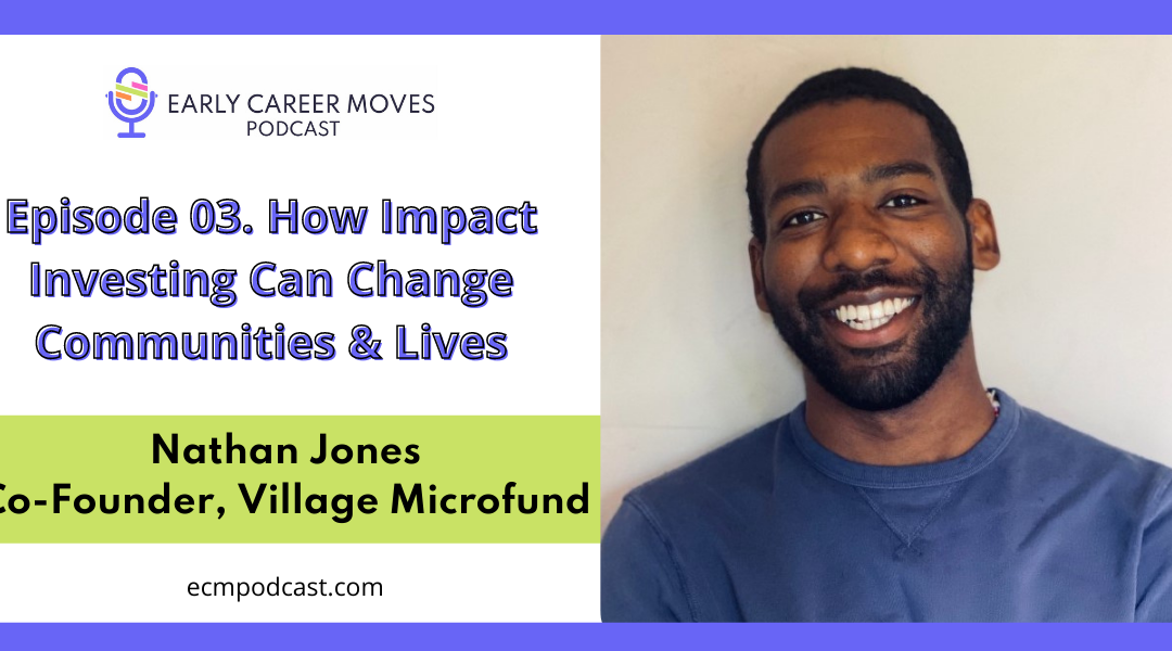 Episode 03: How Impact Investing Can Change Communities & Lives, with Nate Jones