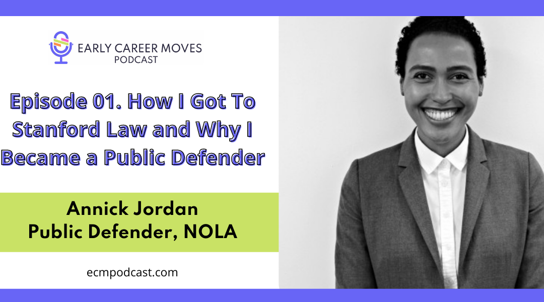 Episode 01: How I Got To Stanford Law and Why I Became a Public Defender, with Annick Jordan