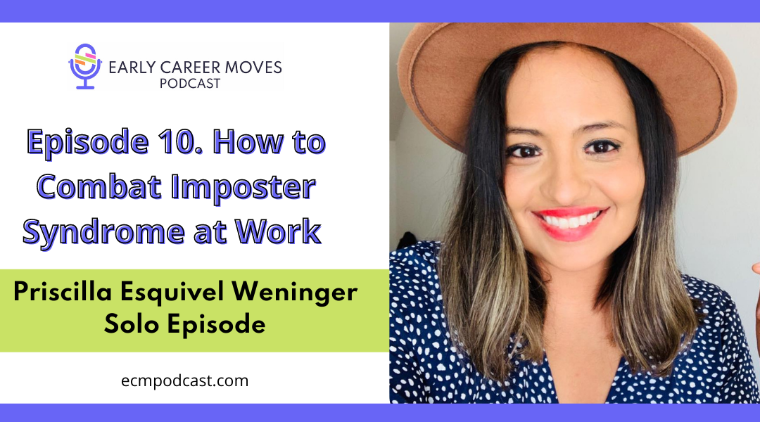 Episode 10: How to Combat Imposter Syndrome at Work (Solo Episode)