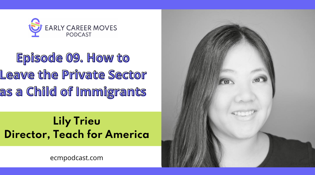 Episode 09: How to Leave the Private Sector as a Child of Immigrants, with Lily Trieu