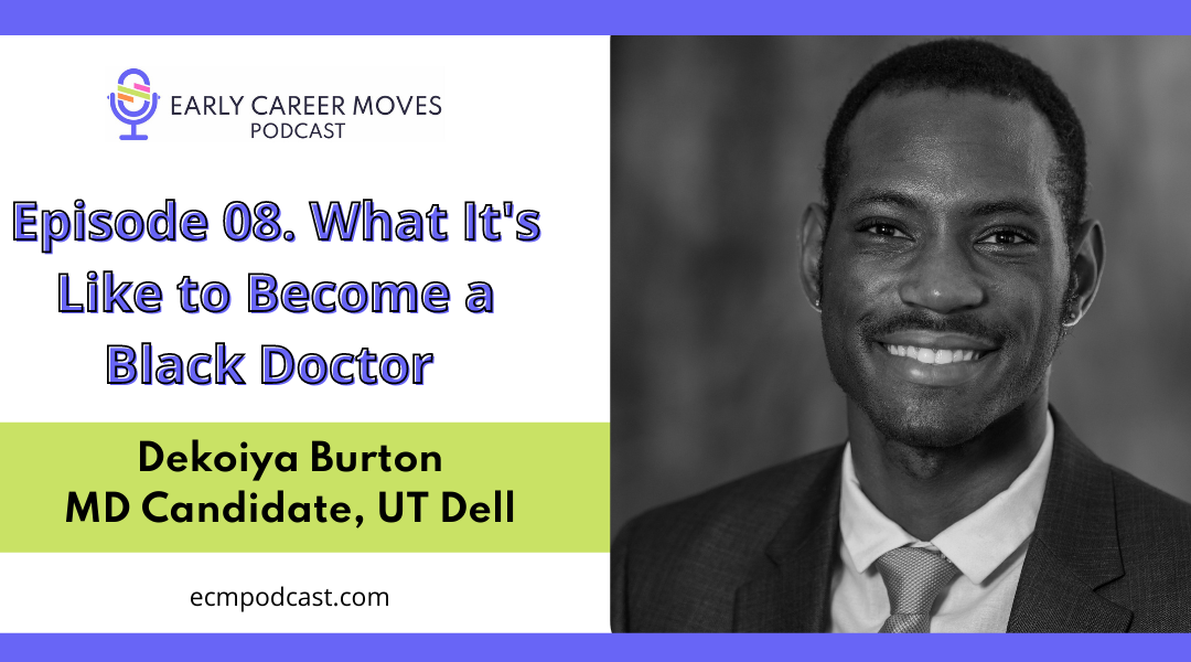 Episode 08: What It's Like to Become a Black Doctor, with Dekoiya Burton