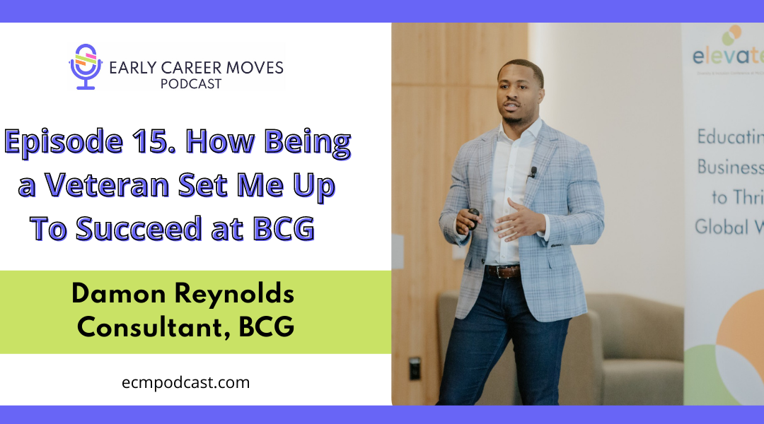 Episode 15: How Being a Veteran Set Me Up To Succeed at BCG, with Damon Reynolds