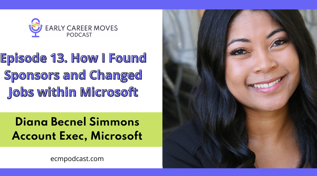 Episode 13: How I Found Sponsors and Changed Jobs within Microsoft, with Diana Becnel