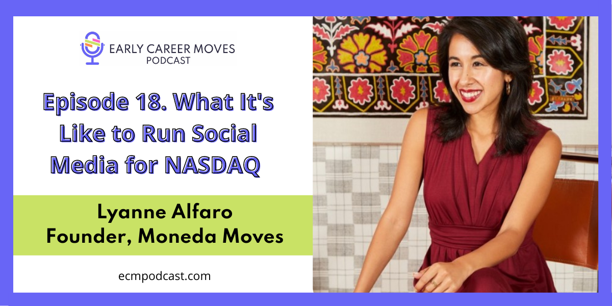 Episode 18. What It's Like to Run Social Media for NASDAQ , with Lyanne Alfaro