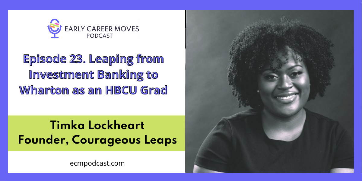 Episode 23: Leaping from Investment Banking to Wharton, as an HBCU grad, with Timka Lockheart