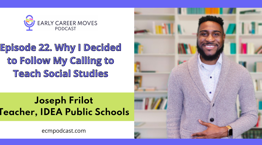 Episode 22: Why I Decided to Follow My Calling to Teach Social Studies, with Joseph Frilot