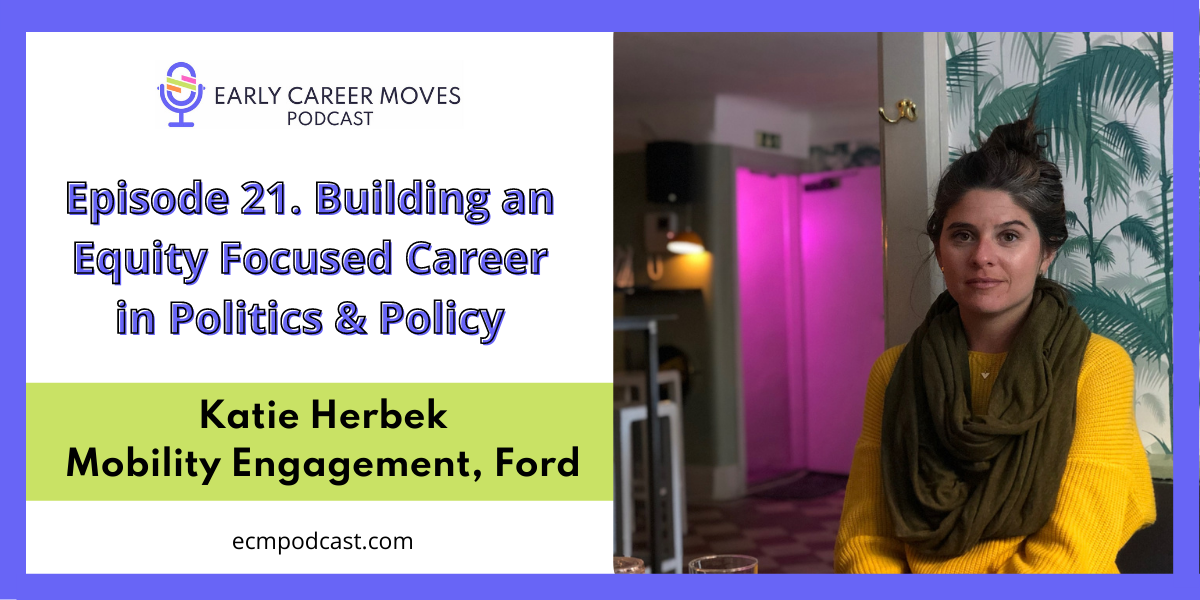 Episode 21: Building an Equity-Focused Career in Politics & Policy, with Katie Herbek