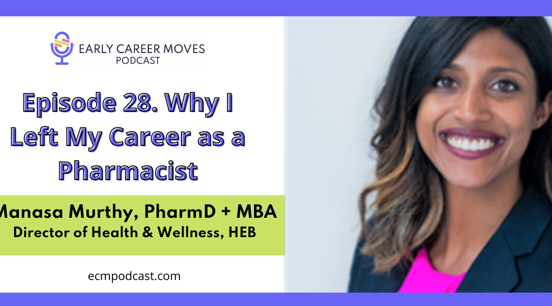Episode 28: Why I Left My Career as a Pharmacist, with Manasa Murthy