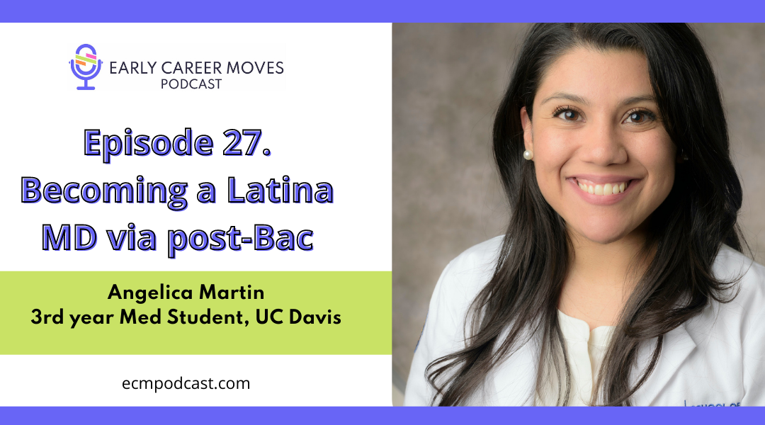 Episode 27: Becoming a Latina MD via post-Bac, with Angelica Martin