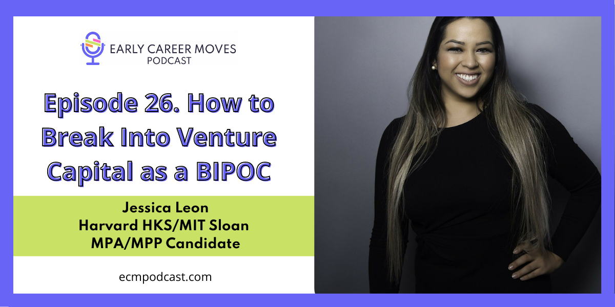 Episode 26: How To Break Into Venture Capital as a First-Generation BIPOC, with Jessica Leon