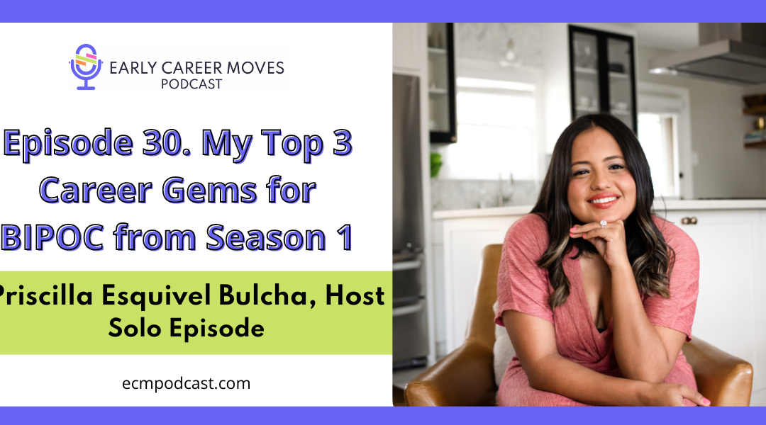 Episode 30: My Top 3 Career Gems for BIPOC from Season 1 (Solo Episode)