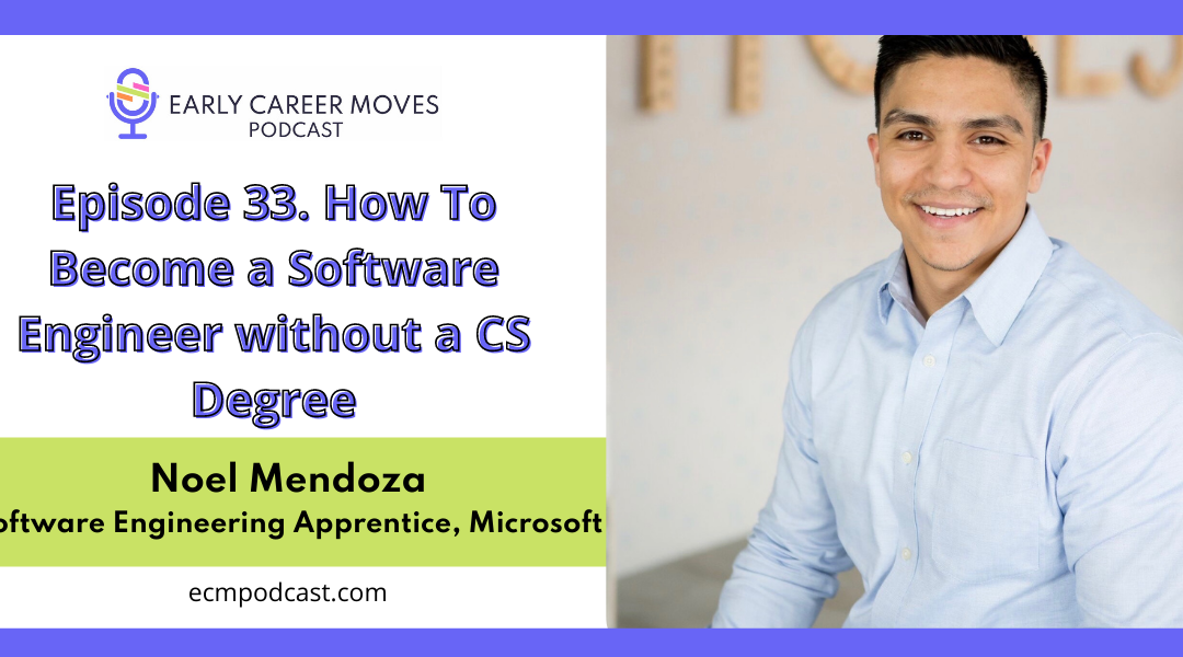 Episode 33: How to Become a Software Engineer without a CS Degree, with Noel Mendoza